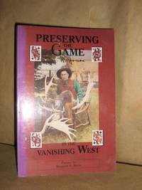 Preserving The Game In The Vanishing West