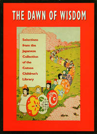 The Dawn of Wisdom Selections from the Japanese Collection of the Cotsen Children's Library