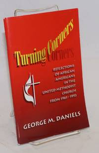 image of Turning corners: reflections on African Americans in the United Methodist Church from 1961-1993
