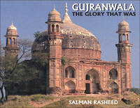 GUJRANWALA THE GLORY THAT WAS