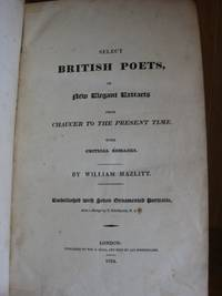 Select British Poets, or New Elegant Extracts from Chaucer to the Present Time, With Critical Remarks. [Suppressed First Edition]
