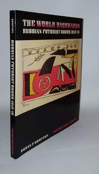THE WORLD BACKWARDS Russian Futurist Books 1912-16