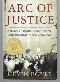 Arc Of Justice ( A Saga Of Race, Civil Rights, And Murder In The Jazz Age )