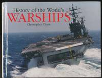 History of the World's Warships,The by  Christopher Chant - Hardcover - 2001 - from Ryan OHorne Books (SKU: 013964)