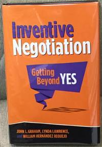 Inventive Negotiation Getting Beyond Yes