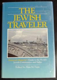 The Jewish Traveler: Hadassah Magazine's Guide to the World's Jewish Communities and Sights