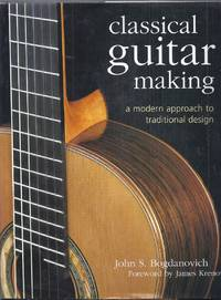 Classical Guitar Making. A Modern Approach to Traditional Design