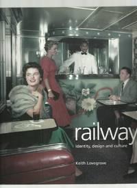 Railway: Identity, Design and Culture