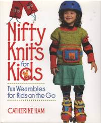 Nifty Knits for Kids by  Catherine Ham - Hardcover - from Mayflower Needlework Books and Biblio.com