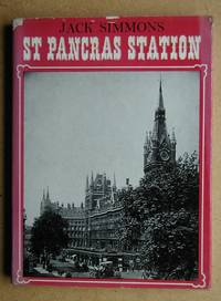 St Pancras Station. by  Jack Simmons - First Edition - 1968 - from N. G. Lawrie Books. (SKU: 45167)