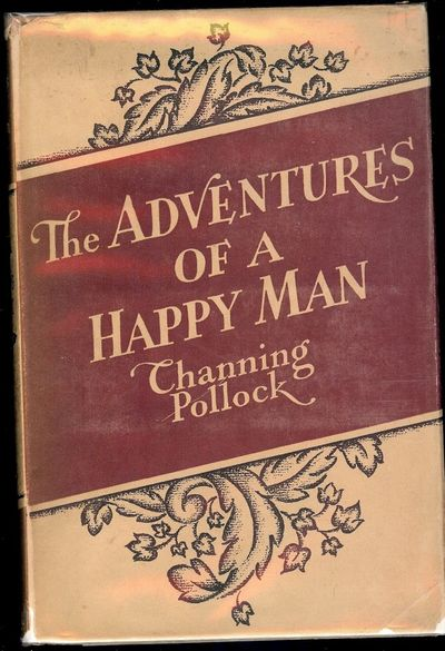 1939. POLLOCK, Channing. THE ADVENTURES OF A HAPPY MAN. NY: Crowell, 1939. 8vo., cloth in dust jacke...