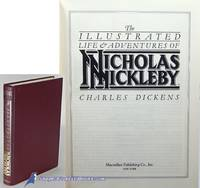 The Illustrated Life & Adventures of Nicholas Nickleby (Companion edition  to Royal...