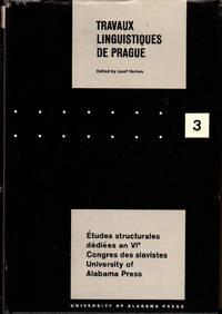 Travaux Linguistiques de Prague 3: Etudes Structurales dediees an VI Congres des Salvistes