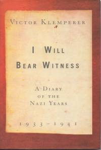 I Will Bear Witness__A Diary of the Nazi Years, 1933-1941