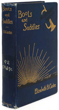 image of Boots and Saddles Or Life in Dakota with General Custer