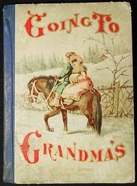 image of Going to Grandma's: Stories, Anecdotes, Poems and Fun for the Boys and Girls; by the best authors and artists