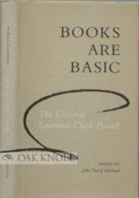 Books Are Basic: The Essential Lawrence Clark Powell