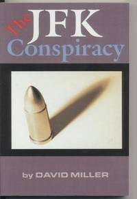 The JFK Conspiracy. by  David Miller - Paperback - First Edition - 2002 - from Quinn & Davis Booksellers (SKU: 313617)