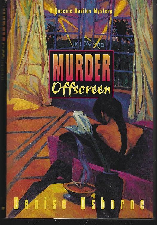 MURDER OFFSCREEN A Queenie Davilov Mystery, Osborne, Denise
