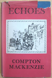 Echoes by  Compton Mackenzie - First Edition - from West of Eden Books (SKU: 10621)