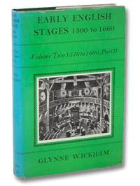 Early English Stages, 1300 to 1660, Volume Two [2], 1576 to 1660, Part II