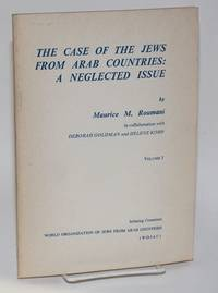 The case of the Jews from Arab countries: a neglected issue. Volume I. Preliminary edition