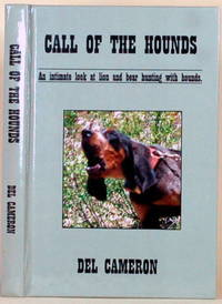 image of CALL OF THE HOUNDS An Intimate Look At Lion and Bear Hunting with Hounds