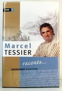 Marcel Tessier Raconte- : Chroniques D'histoire