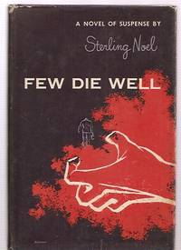 image of FEW DIE WELL [A NOVEL OF SUSPENSE]