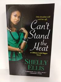 Can't Stand the Heat (a Gibbons Gold Digger Novel)