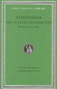 The Learned Banqueters, Volume VI: Books 12-13.594b (Loeb Classical Library) by Athenaeus of Naucratis - Hardcover - 2010-01-04 - from Books Express (SKU: 0674996399n)