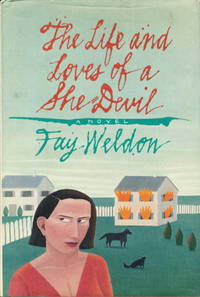 THE LIFE AND LOVES OF A SHE-DEVIL. by  Fay Weldon - First Edition - (1983.) - from Bookfever.com, IOBA and Biblio.com