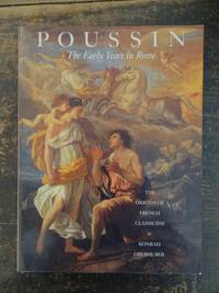 Poussin: The Early Years in Rome, The Origins of French Classicism