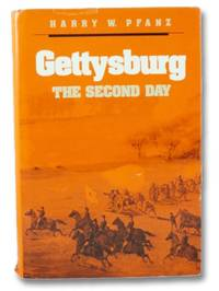 Gettysburg: The Second Day by  Harry W Pfanz - Hardcover - Book Club (BCE/BOMC) - 1987 - from Yesterday's Muse, ABAA, ILAB, IOBA and Biblio.co.uk