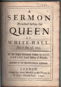 A sermon preached before the Queen at White-Hall, March the 1st. 1690/1.