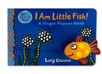 I Am Little Fish! A Finger Puppet Book by Lucy Cousins - 2018-12-11
