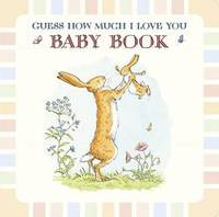 image of Guess How Much I Love You: Baby Book
