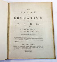 An Essay on Education. A Poem. In Two Parts. I. The Pedant. II. The Preceptor