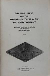 The Lima Shays On the Greenbrier, Cheat & Elk Railroad Company