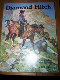 Diamond Hitch : the early outfitters and guides of Banff and Jasper,the Canadian Rockies around the turn of the 20th C.,