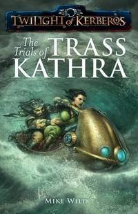 THE TRIALS OF TRASS KATHRA