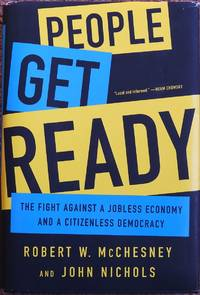 People Get Ready : The Fight Against a Jobless Economy and a Citizenless Democracy