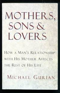 image of Mothers, Sons, and Lovers: How a Man's Relationship with His Mother Affects the Rest of His Life