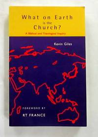 What On Earth Is the Church? An Exploration in New Testament Theology