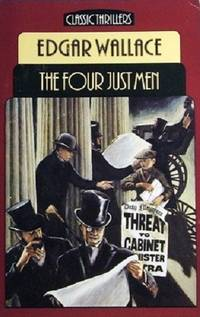 The Four Just Men by Wallace Edgar - Reprint - 1985 - from Marlowes Books and Biblio.com