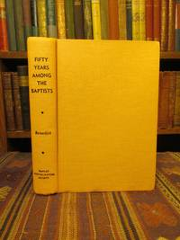 Fifty Years Among the Baptists (Facsimile of the 1860 Edition)