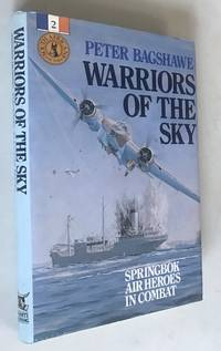 Warriors of the Sky: Springbok Air Heroes in Conflict (South Africans at War)