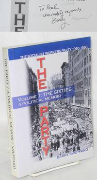 The Party, the Socialist Workers Party, 1960 - 1988. Volume 1: The sixties, a political memoir