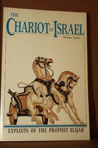 The Chariot of Israel  Exploits of the Prophet of Elijah