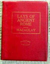 Lays of Ancient Rome  (little Leather Library, Red Miniature Library)